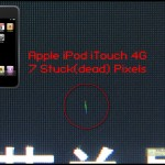 Apple iPod iTouch 4G Stuck(Dead) pixels